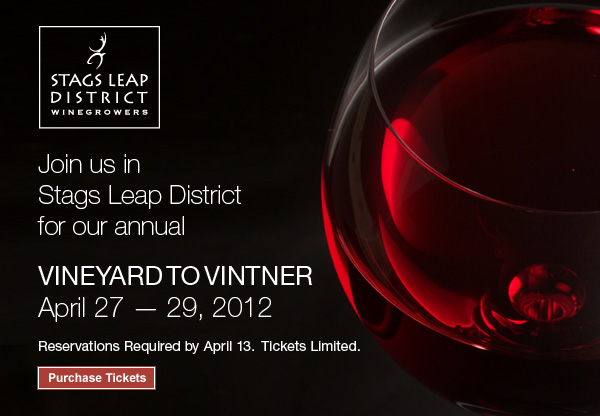 Stags Leap District Winegrowers Association - Vineyard to Vintner - April 27-29, 2012